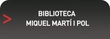 BIBLIOTECA MIQUEL MARTI I POL