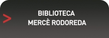 BIBLIOTECA MERCE RODOREDA