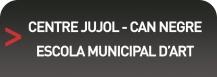CENTRE JUJOL -CAN NEGRE