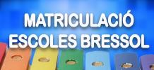 MATRICULACIÓ ESCOLES BRESSOL